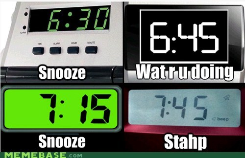 snooze,stahp,clocks,stopwatch,waking up is hard to do