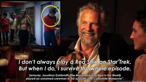 red shirt,Star Trek,the most interesting man in the world,Memes
