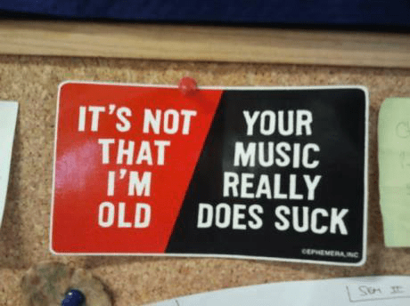 bumpersticker,old,your music sucks