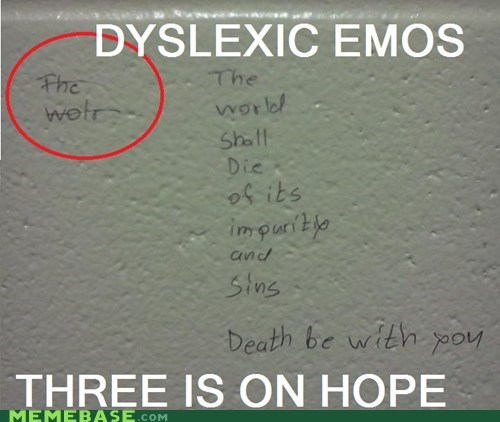 dyslexic emos no hope Death - 6653034240