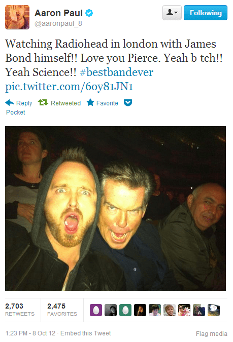 aaron paul,james bond,radiohead,twitter,pierce bro
