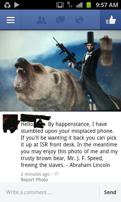 alright then,bear,Abe Lincoln,happenstance,lost phone