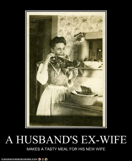 A Husband S Ex Wife Cheezburger Funny Memes Funny Pictures