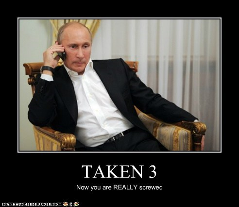 taken screwed phone sequel Vladimir Putin