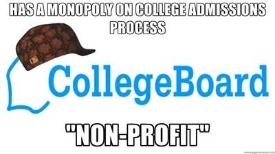 college board non-profit college admissions monopoly - 6655626496