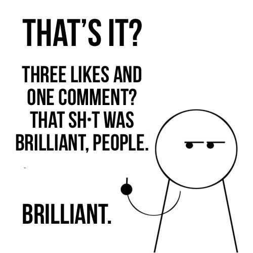 brilliant status,three likes,friends,i am disappoint