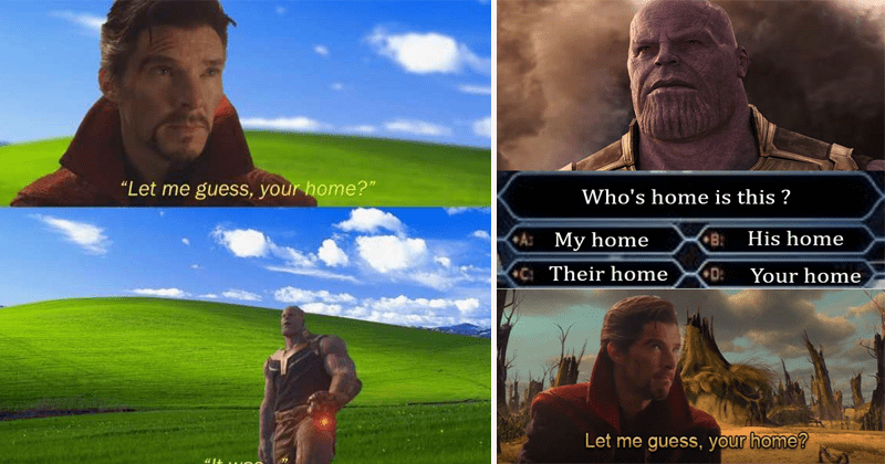 Funny avengers memes, doctor strange, thanos, 'let me guess, your home', dank meme.