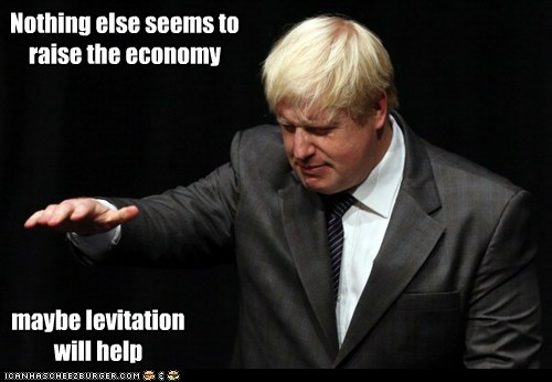 boris johnson,economy,nothing else to do,levitation,trying,London,mayor