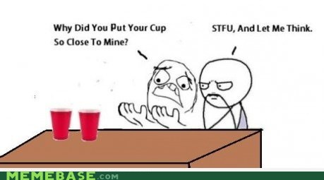 drinking,cups,stfu,Rage Comics,faces,alcoholism
