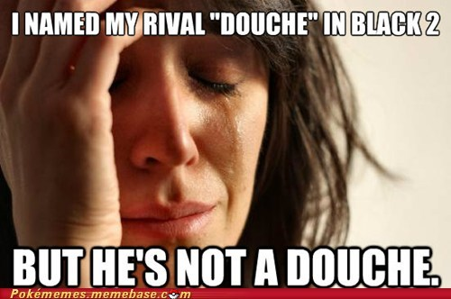 First World Problems douche black 2 rival - 6656501248