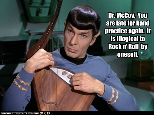 Music,McCoy,Spock,illogical,instrument,Leonard Nimoy,Star Trek,rock and roll
