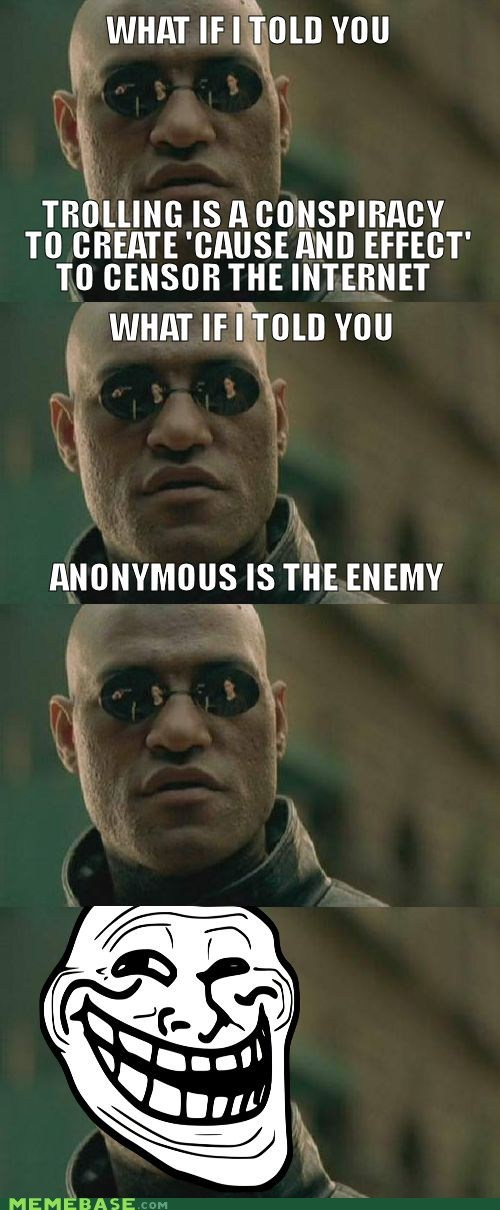 what if i told you Morpheus conspiracy trolling anonymous - 6657334272