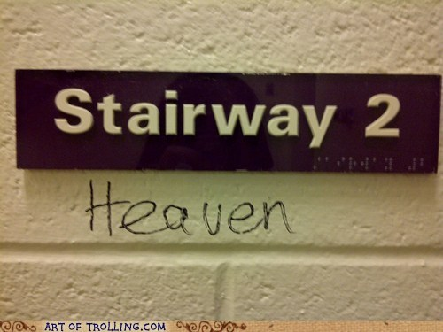 stairway to heaven,IRL,sign,trolling