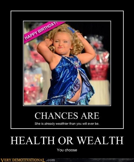 health,wealth,honey boo-boo