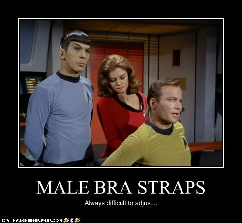 bra straps,Captain Kirk,male,Spock,difficult,Leonard Nimoy,Star Trek,William Shatner,Shatnerday