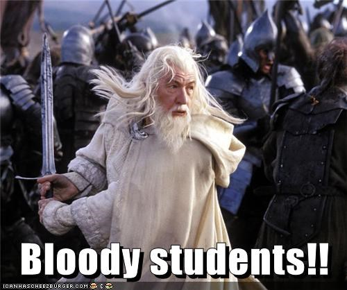annoyed,students,Lord of the Rings,ian mckellen,gandalf,riots,swords,bloody