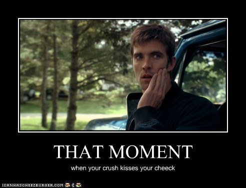 THAT MOMENT when your crush kisses your cheeck