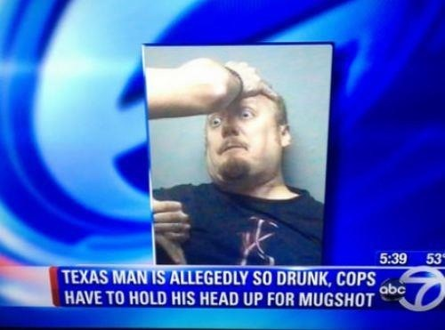 get the job done,texas,mugshot,too drunk