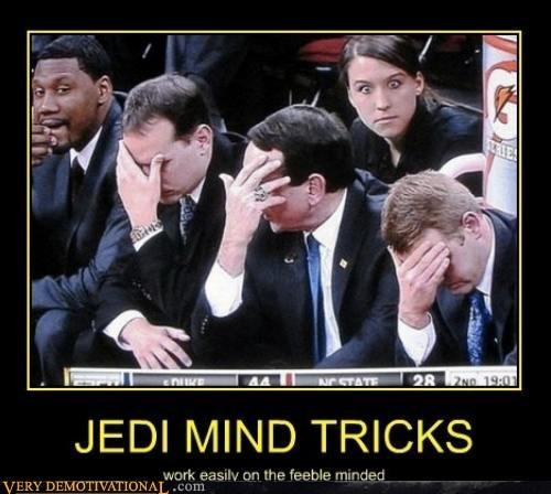 Jedi,mind trick,feeble,jerks