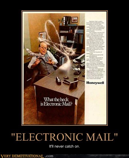 electronic mail,useless,wtf