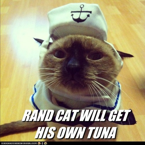 RAND CAT WILL GET HIS OWN TUNA