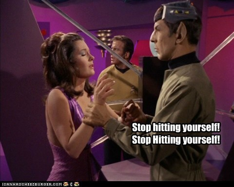 Stop hitting yourself! Stop Hitting yourself!
