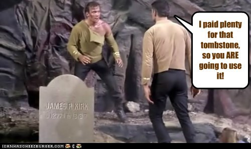 use it Captain Kirk where no man has gone before tombstone Star Trek William Shatner Shatnerday - 6661524736