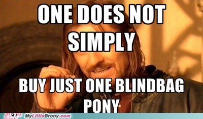 one does not simply,blindbag,gimme ponies,meme