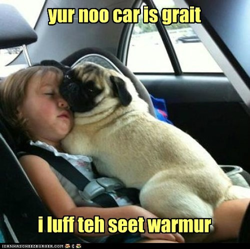 i luff teh seet warmur yur noo car is grait