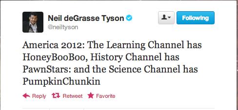 neil tyson Neil deGrasse Tyson science channel pumpkinchunkin tlc history channel pawn stars honey boo-boo - 6662713344