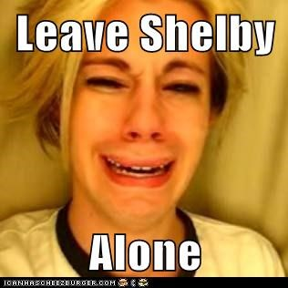 Leave Shelby  Alone