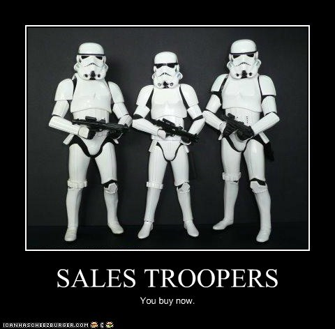 SALES TROOPERS You buy now.