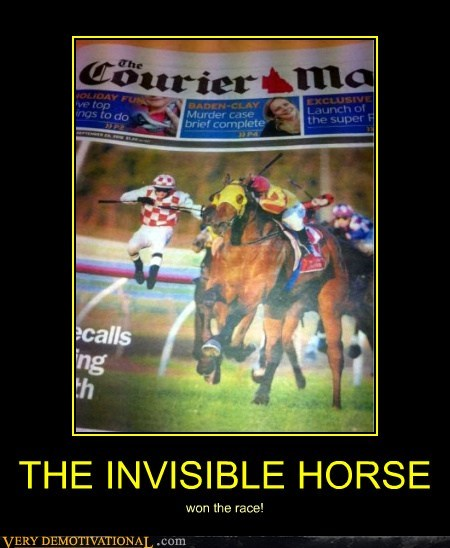 THE INVISIBLE HORSE won the race!