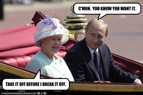 flirting,Queen Elizabeth II,take it off,threat,hand,Vladimir Putin