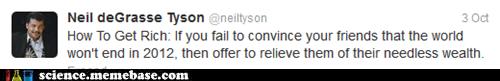Neil deGrasse Tyson,get rich quick