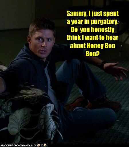 purgatory jensen ackles dean winchester suffered sam winchester honey boo-boo