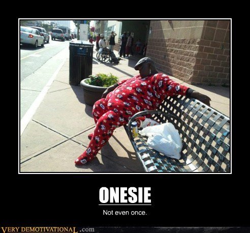 onsie,pajamas,Not Even Once
