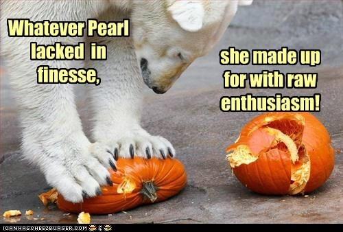 Whatever Pearl lacked in finesse, she made up for with raw enthusiasm!