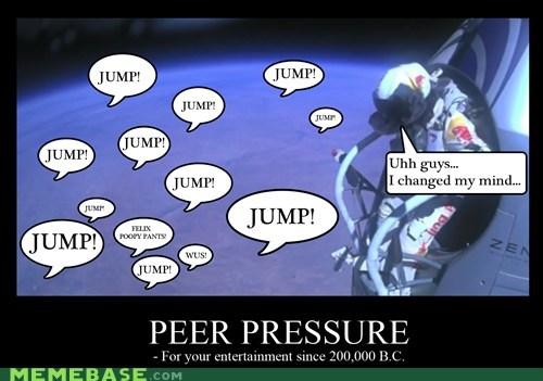 peer pressure,jump,felix baumgartner