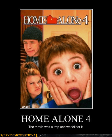 home alone 4,wtf,dont-watch-that,idiots