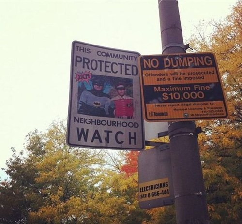 neighborhood,neighborhood watch,batman,nerdgasm,sign