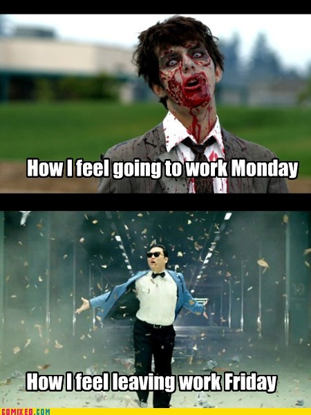 monday FRIDAY week work gangnam style - 6677122816
