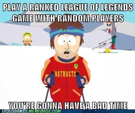 Ranked with randoms, always the same    - Video Games