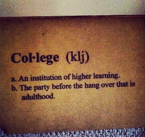 never leave college Party hangover higher learning