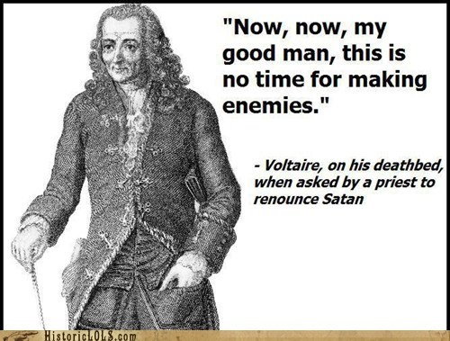 Voltaire,last workds,deathbed,zinger