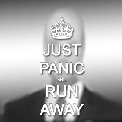 slenderman panic run away keep calm and carry on