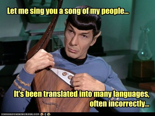 Vulcans,Music,incorrectly,Spock,let me play you the song of my people,instrument,Leonard Nimoy,Star Trek,translated