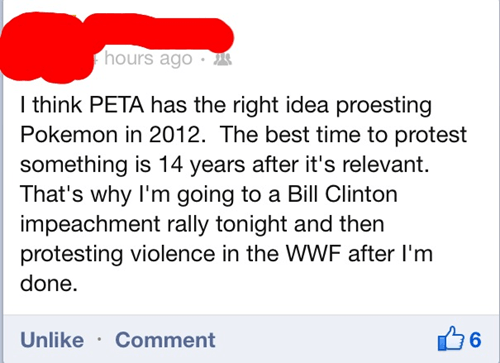 party-like-its-1999,party-like-its-1998,1999,1998,the 90s,peta,Pokémon,bill clinton,wwf