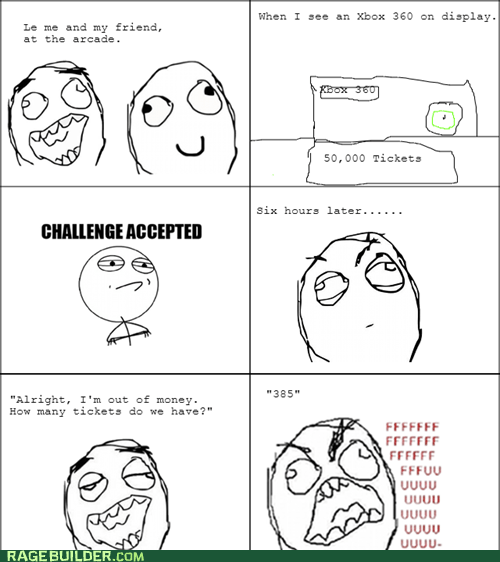 arcade,rage guy,Challenge Accepted,tickets,logic,FUUUUU