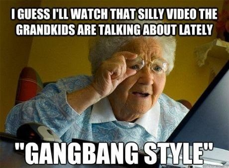 grandma meme,gangnam style,psy,old people and computers